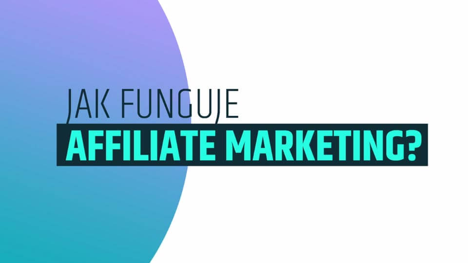 Jak funguje affiliate marketing?